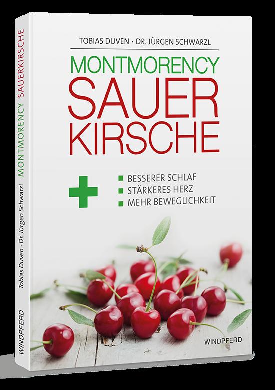 Montmorency Sauerkirsche - das Buch von Tobias Duven & Dr. Jürgen Schwarzl